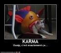 (De)Motivational Poster et Dialogues de Bêtes - Page 19 Karma10