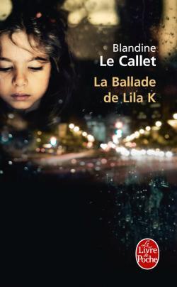 LA BALLADE DE LILA K. de Blandine Le Callet 97822512