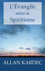 "(PDF et Audio) ""L'Évangile selon le Spiritisme"" (Allan Kardec) Thumbn10"