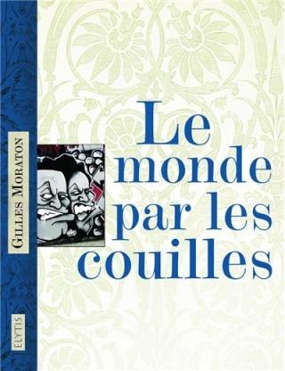 Le monde par les couilles Couv6610