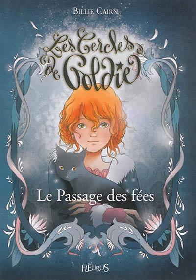 [Cairn, Billie] Les Cercles de Goldie - Tome 1: Le Passage des fées Couv2910