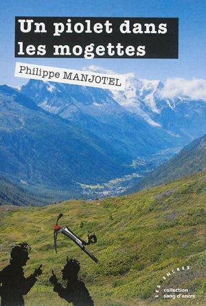 [Manjotel, Philippe] Un piolet dans les mogettes 97823510