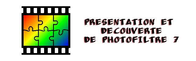 [Débutant] Premiers pas avec Photofiltre 7 Presen10