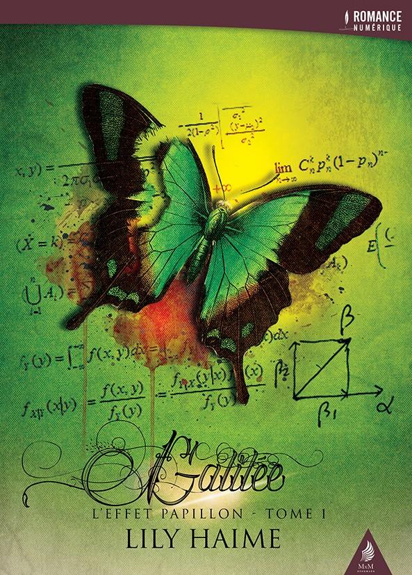 L'effet Papillon, tome 1 : Galilée, de Lily Haime (Romance, tranche de vie) R013-l10