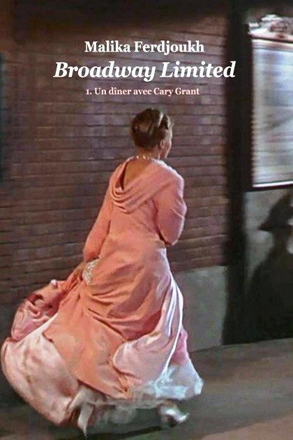 Broadway Limited, Tome 1 : Un dîner avec Cary Grant de Malika Ferdjoukh Couv_b10