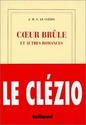 [Le Clézio, Jean-Marie Gustave] Coeur brûlé et autres romances Coeurb10