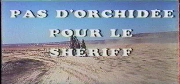 Pas d'orchidées pour le shérif . Un dollaro di fuoco. 1965. Nick Nostro. 110
