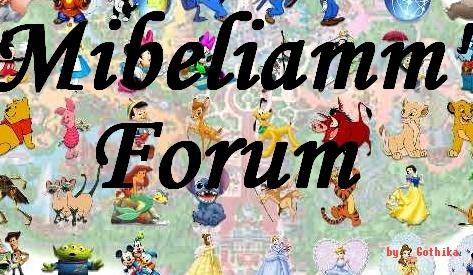 Mibeliamm' Forum