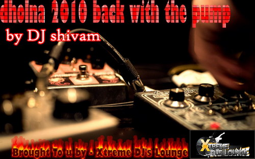 DJ Shivam - Dholna (2010 Back With The Pump) 1zczam10