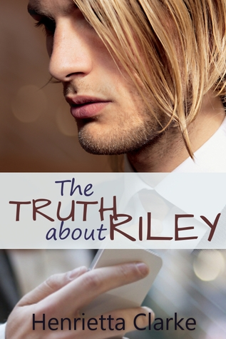 CLARKE Henrietta - The Truth about Riley 18103210