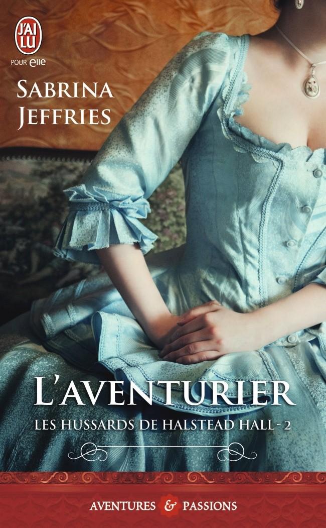 JEFFRIES Sabrina - LES HUSSARDS DE HALSTEAD HALL - Tome 2 :  L'aventurier L-aven10