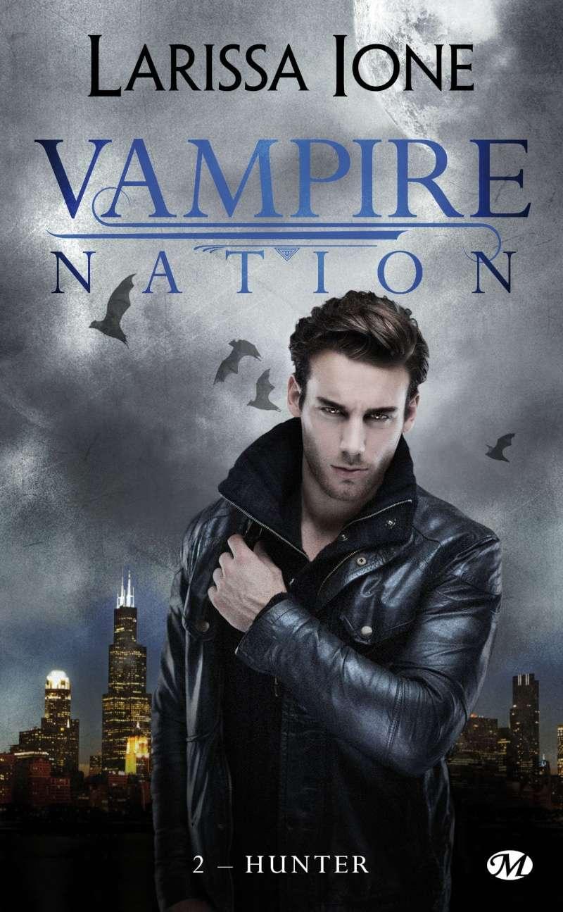 IONE Larissa - VAMPIRE NATION - Tome 2 : Hunter Vampir10