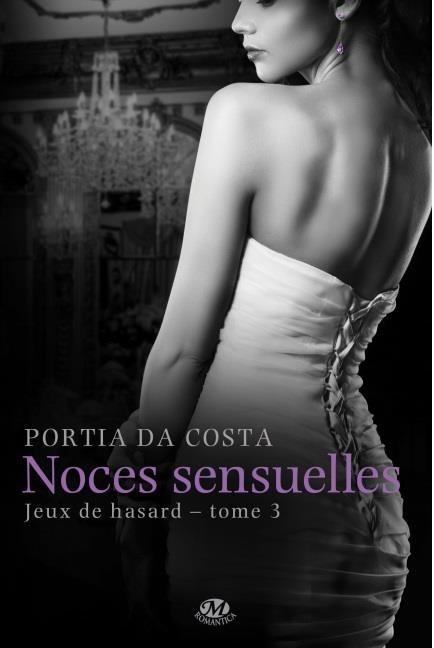 DA COSTA Portia - JEUX DE HASARD - Tome 3 : Noces sensuelles Da_cos10