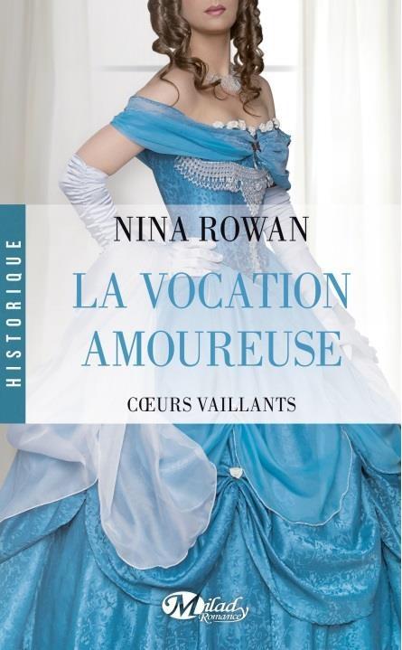 ROWAN Nina - COEURS VAILLANTS - Tome 3 : La vocation amoureuse Vocati10