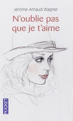n oublie pas - N'oublie pas que je t'aime de Jérôme-Arnaud Wagner N_oubl10