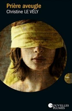 Prière aveugle de Christine Le Vély Priyre10