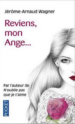 Reviens mon Ange... de Jérôme-Arnaud Wagner Revien10