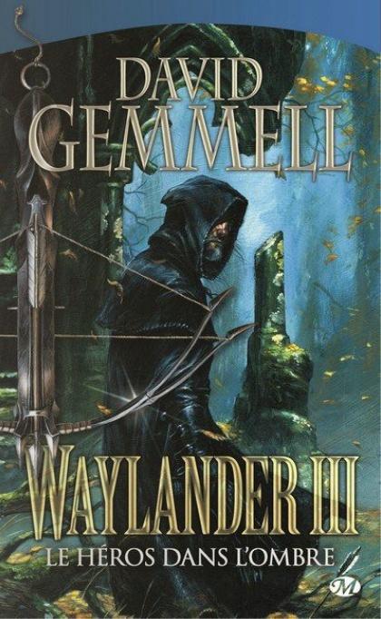 Waylander Tome 3 : L'Homme dans l'Ombre de David Gemmell Url22