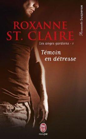 LES ANGES GARDIENS (Tome 1) TÉMOIN EN DÉTRESSE de Roxanne St Claire 41vt6r10