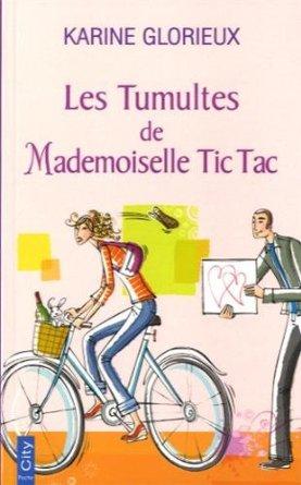 LES TUMULTES DE MADEMOISELLE TIC TAC de Karine Glorieux 517myv10