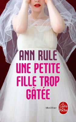 UNE PETITE FILLE TROP GATEE  d'Ann Rule 97822510