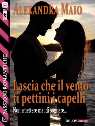LASCIA CHE IL VENTO TI PETTINI I CAPELLI Passio10