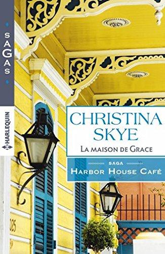 skye -  Harbor House Café - Tome 1 : La maison de Grace de Christina Skye 514epd10