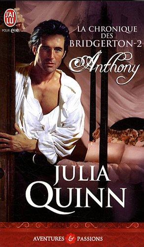 La chronique des Bridgerton - Tome 2 : Anthony de Julia Quinn Anthon10
