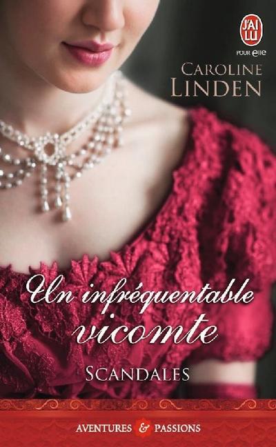 infréquentab - Scandales - Tome 1 : Un infréquentable Vicomte de Caroline Linden Infryq10
