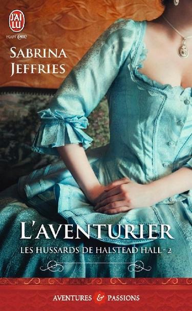 l aventurier - Les Hussards de Halstead Hall - Tome 2 : L'aventurier de Sabrina Jeffries L_aven10