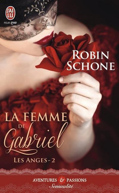 Les Anges - Tome 2 : La Femme de Gabriel de Robin Schone  La_fem10
