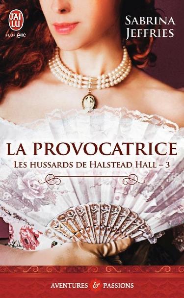 Les Hussards de Halstead Hall - Tome 3 : La provocatrice de Sabrina Jeffries La_pro10