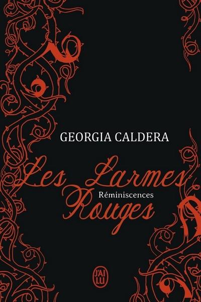 Les Larmes Rouges - Tome 1 - Réminiscences de Georgia Caldera  - Page 2 Larmes10