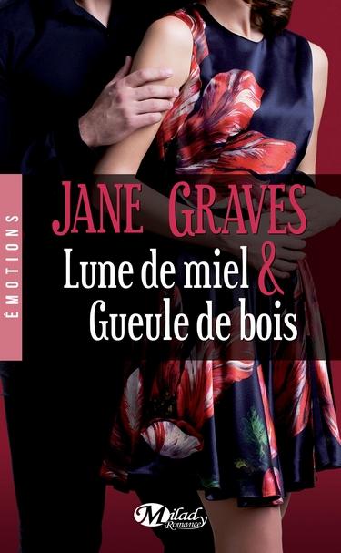 Lune de miel et Gueule de bois de Jane Graves Lune_d10