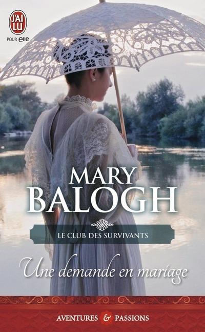 Le Club des Survivants - Tome 1 : Une demande en mariage de Mary Balogh Mary10