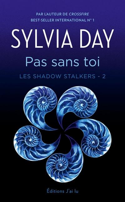 Les Shadow Stalkers  - Tome 2 : Pas sans toi de Sylvia Day Pas_sa10