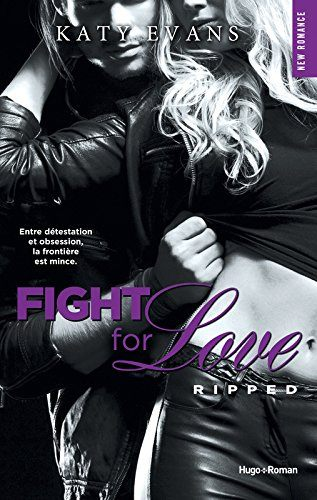 Fight for Love - Tome 5 : Ripped de Katy Evans Ripped10