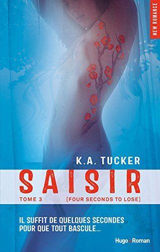 Ten Tiny Breaths - Tome 3 : Saisir de K.A. Tucker Saisir10