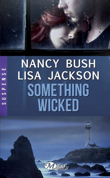 Wicked - Tome 3 : Something Wicked de Nancy Bush et Lisa Jackson Someth10