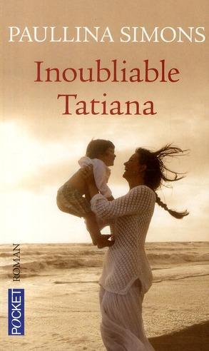 Inoubliable Tatiana de Paullina Simons 36084410