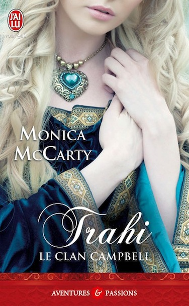 trahi - Le clan Campbell - Tome 3 : Trahi de Monica McCarty 54717210