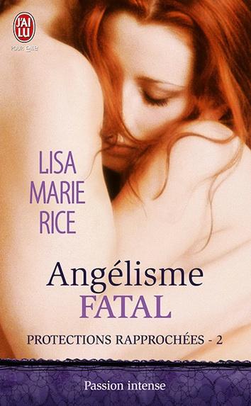 Protections rapprochées - Tome 2 : Angélisme fatal de Lisa Marie Rice 97822920