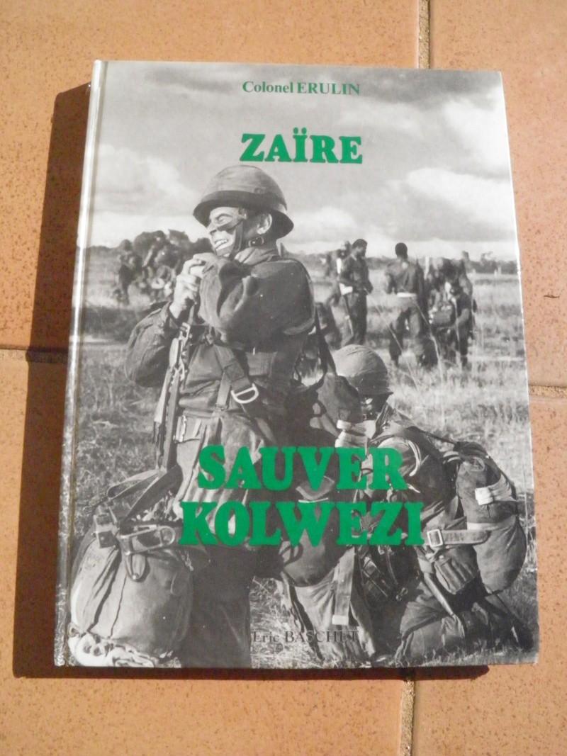 Livre ZAÏRE Sauver KOLWEZI par le Colonel ERULIN P2110010