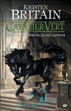 CAVALIER VERT (Tome 3) LE TOMBEAU DU ROI SUPRÊME de Kristen Britain Cavali10