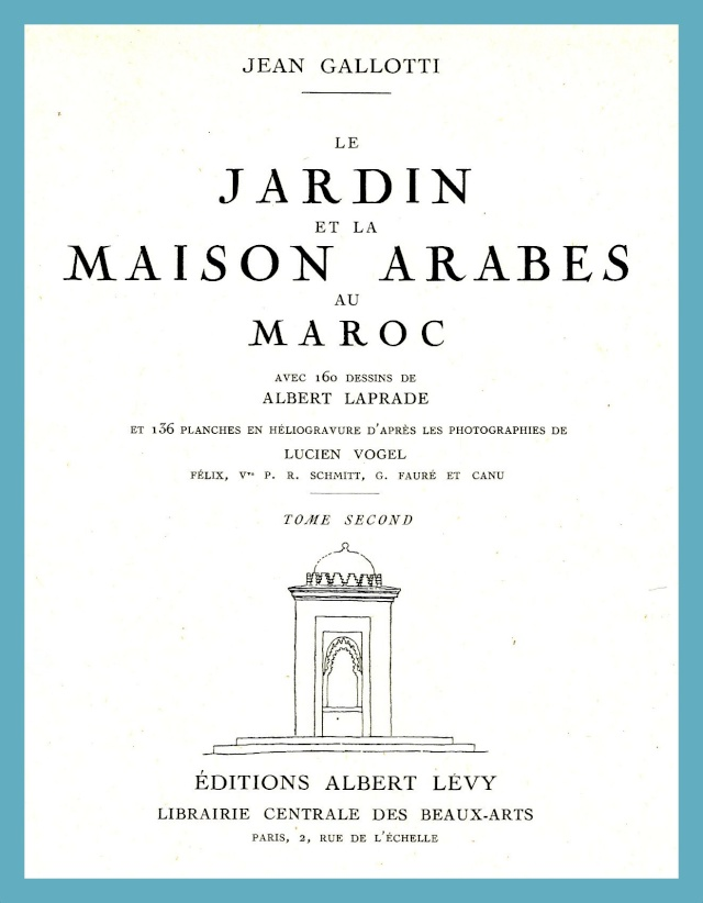 Le jardin et la maison arabes au Maroc de Jean Gallotti 1-csca10