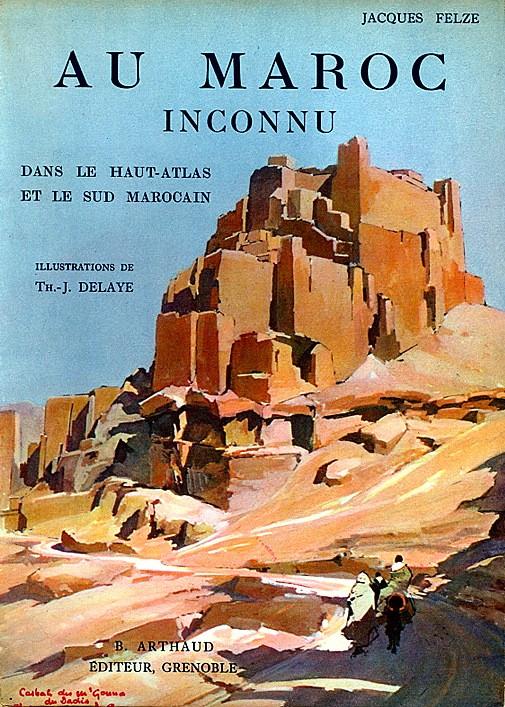 AU MAROC INCONNU dans le Haut-Atlas et le Sud Marocain Felze10