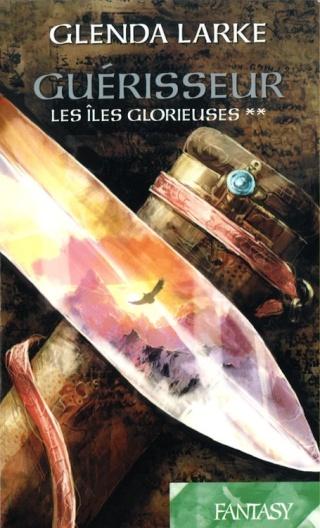 [Larke, Glenda] Les îles glorieuses - Tome 2: Guérisseur Guaris11