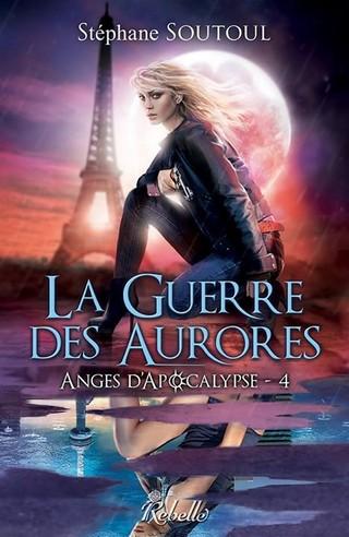 ANGES D'APOCALYPSE (Tome 04) LA GUERRE DES AURORES de Stephane Soutoul Anges-10