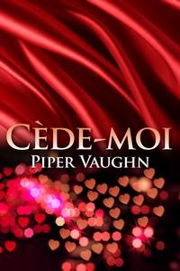 VAUGHN Piper - Désir enfoui - Tome 2 : Cède-moi 73950410