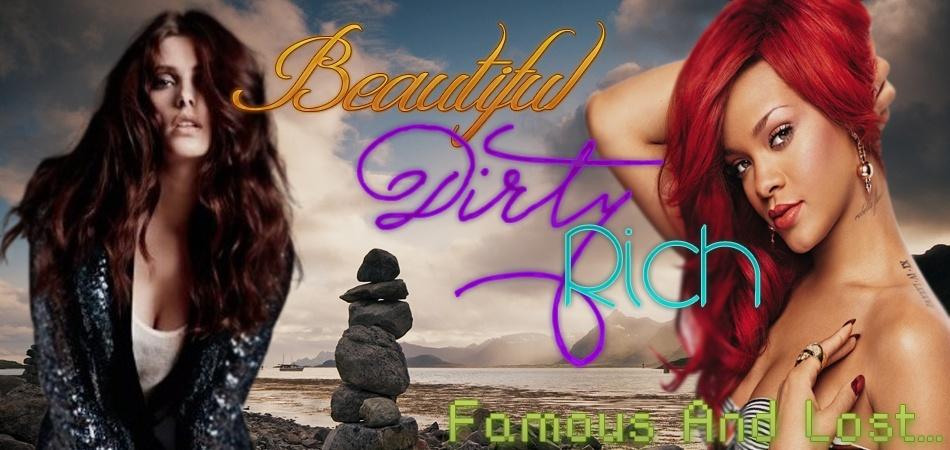 {Beautiful, Dirty & Rich ♫ Famous10